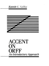 Accent on Orff | Konnie K. Saliba |