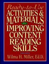 Ready-to-Use Activities & Materials for Improving Content Reading Skills | Ed.D., Miller, Wilma H. |