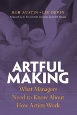 Artful Making | Austin, Robert D. ; Devin, Lee |