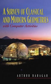 A Survey of Classical and Modern Geometry
