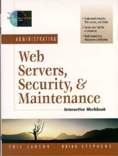 Administrating Web Servers, Security and Maintenance | Larson, Eric ; Stephens, Brian |