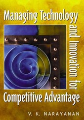Manageing Technology and Innovation for Competitive Advantage | V. K. Narayanan |