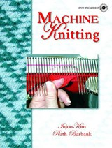 Machine Knitting | Kim, Injoo ; Burbank, Ruth |