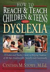 How to Reach & Teach Children & Teens With Dyslexia