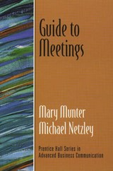 Guide to Meetings (Guide to Business Communication Series) | Mary M. Munter |