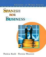 Spanish for Business | Rush, Patricia; Houston, Patricia |