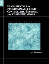 Fundamentals of Programmable Logic Controllers, Sensors, and Communications | Jon Stenerson |
