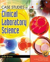 Case Studies in Clinical Laboratory Science | Linda Graves |
