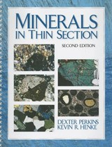 Minerals in Thin Section | Perkins, Dexter ; Henke, Kevin R. |