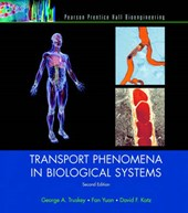 Transport Phenomena in Biological Systems | Truskey, George A. ; Yuan, Fan ; Katz, David F. |