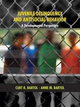 Juvenile Delinquency and Antisocial Behavior | Curt R. Bartol |