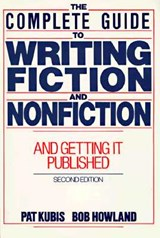 The Complete Guide to Writing Fiction and Nonfiction | Pat Kubis |
