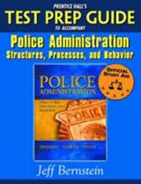 Prentice Hall's Test Prep Guide to Accompany Police Administration | Jeff Bernstein |