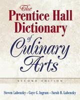 The Prentice Hall Dictionary Of Culinary Arts | Labensky, Steven ; Ingram, Gaye G. ; Labensky, Sarah |