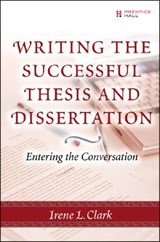 Writing the Successful Thesis and Dissertation | Irene L. Clark |