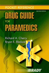 Brady Drug Guide for Paramedics | Cherry, Richard A.; Bledsoe, Bryan E. |