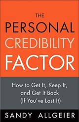 The Personal Credibility Factor | Sandy Allgeier |