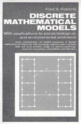 Discrete Mathematical Models, With Applications to Social, Biological, and Environmental Problems | Fred S. Roberts |