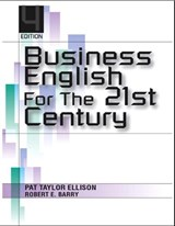 Business English for the 21st Century | Patricia T. Ellison |