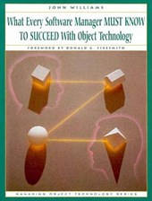 What Every Software Manager Must Know to Succeed with Object Technology | John D. Williams |