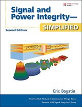 Signal and Power Integrity - Simplified | Eric Bogatin |