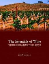 The Essentials of Wine With Food-Pairing Techniques | John Peter Laloganes |
