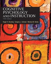 Cognitive Psychology and Instruction | Bruning, Roger H. ; Schraw, Gregory J. ; Norby, Monica M. |