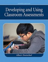 Developing and Using Classroom Assessments | Albert Oosterhof |