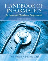 Handbook of Informatics for Nurses & Healthcare Professionals | Hebda, Toni Lee; Czar, Patricia |