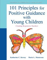 101 Principles for Positive Guidance With Young Children | Kersey, Katharine C. ; Masterson, Marie L. |