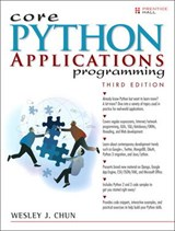Core Python Applications Programming | Wesley Chun |
