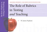 The Role of Rubrics in Testing and Teaching, Mastering Assessment | W. James Popham |