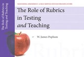 The Role of Rubrics in Testing and Teaching, Mastering Assessment