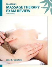 Pearson's Massage Therapy Exam Review | Garofano, Jane S., Ph.D. |