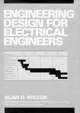 Engineering Design for Electrical Engineers | Alan D. Wilcox |