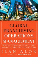 Global Franchising Operations Management: Cases in International and Emerging Markets Operations | Ilan Alon |