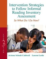 Intervention Strategies to Follow Informal Reading Inventory Assessment | Caldwell, Joanne Schudt ; Leslie, Lauren |