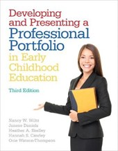 Developing and Presenting a Professional Portfolio in Early Childhood Education