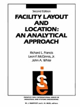 Facility Layout and Location | Francis, Richard L. ; McGinnis, Leon F., Jr. ; White, John A. |