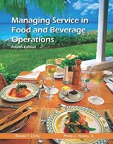 Managing Service in Food and Beverage Operations | Cichy, Ronald F., Ph.d ; Hickey, Philip J., Jr. |