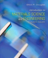 Introduction to Materials Science and Engineering | Elliot P. Douglas |