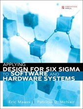 Applying Design for Six SIGMA to Software and Hardware Systems (Paperback) | Eric Maass |