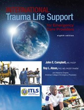 International Trauma Life Support for Emergency Care Providers | Campbell, John E., M.D. ; Alson, Roy L., Ph.D., M.D. |