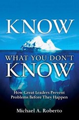 Know What You Don't Know | Michael A. Roberto |
