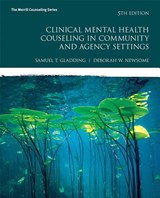 Clinical Mental Health Counseling in Community and Agency Settings | Gladding, Samuel T. ; Newsome, Deborah W. |