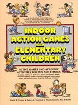 Indoor Action Games for Elementary Children | David Foster |