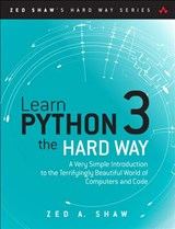 Learn Python 3 the Hard Way | Zed A. Shaw |