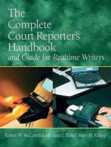 The Complete Court Reporter's Handbook and Guide for Realtime Writers | Robert W. McCormick |