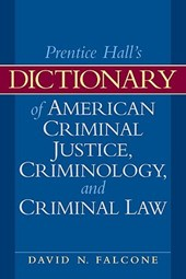Dictionary of American Criminal Justice, Criminology and Crimnal Law | David N. Falcone |