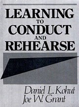 Learning to Conduct and Rehearse | Daniel L. Kohut |